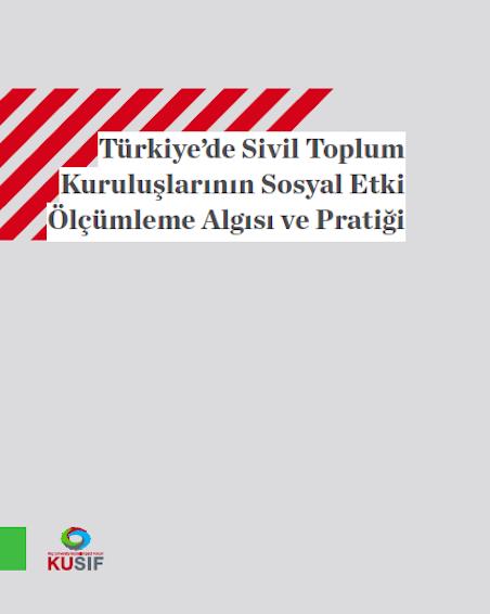 Turkiye'de Sivil Toplum Kuruluslarinin Sosyal Etki Olcumleme Algisi ve Pratigi_0