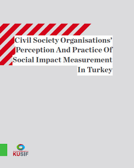 Civil Society Organisations' Perception and Practice of Social Impact Measurement In Turkey